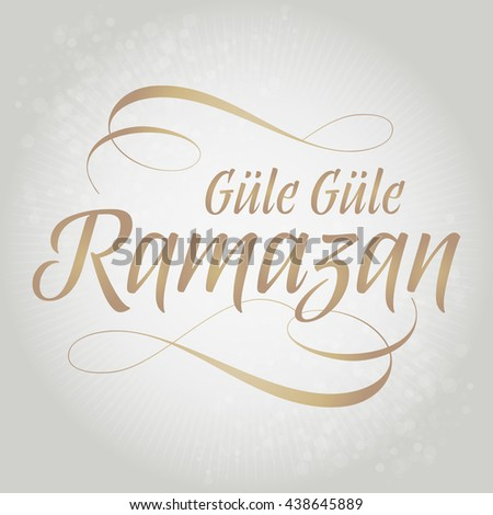 Goodbye Ramadan (Turkish: Gule Gule Ramazan) greeting card. Holy month of muslim community Ramazan background with hanging arabic symbol. White background