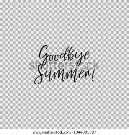 Goodbye Summer! Inspirational Quotes About Travel, Positive Journey Phrases  To Poster, Greeting Card