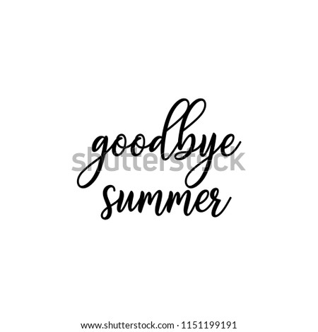 Goodbye Summer, Inspirational Vector Quote, Black Ink Brush Lettering  Isolated On White Background.