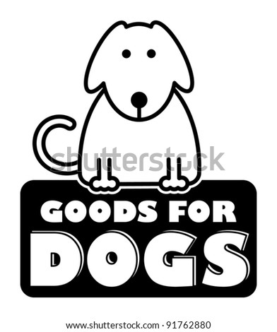 Goods for dogs label, vector illustration - stock vector