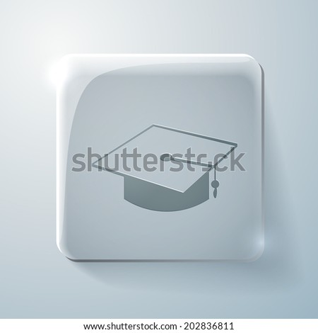 graduate hat sign. Glass square icon with highlights - stock vector