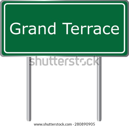 Grand Terrace , California, road sign green vector illustration, road table, USA city - stock vector