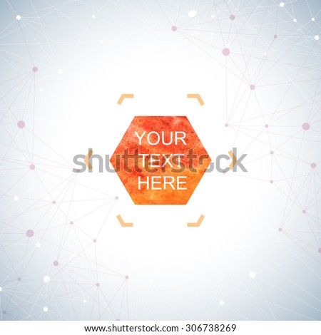 Graphic background dots with connections . Watercolor hexagon shapes for your text and design. Vector illustration  - stock vector