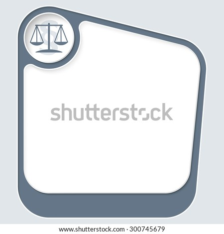 Gray box for your text with white frame and justice symbol - stock vector