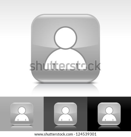 Gray glossy web button with white user profile sign. Rounded square shape icon with reflection, shadow on white, gray, black backgrounds. Vector illustration web design elements in 8 eps - stock vector