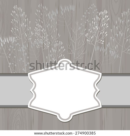 Gray wooden background with blank retro label and dry grass - stock vector