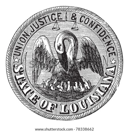 Great Seal of the State of Louisiana, USA, vintage engraving. Old engraved illustration of Great Seal of the State of Louisiana  isolated on a white background. Trousset Encyclopedia - stock vector