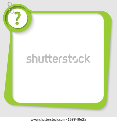 green blank text box with question mark and paper clip - stock vector