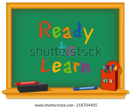 Green chalk board, wood frame with shelf, box of chalk, multicolor, eraser, Ready to Learn text for preschool, daycare, kindergarten, nursery and elementary school. EPS8. - stock vector