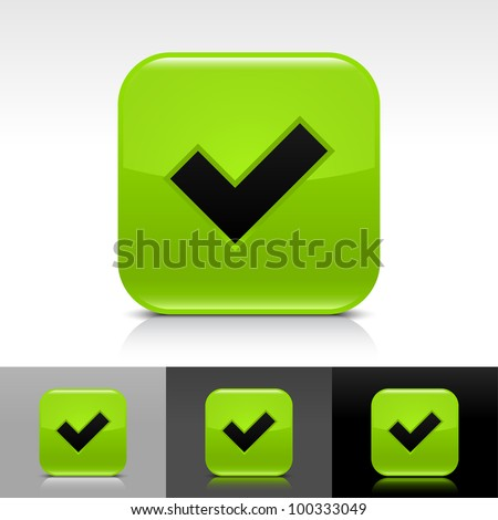 Green glossy web button with black check mark sign. Rounded square shape icon with shadow, reflection on white, gray, black background. Vector 8 eps. - stock vector