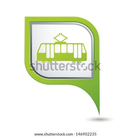 Green map pointer with tram icon. Vector illustration - stock vector