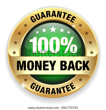 Green 100 percent money back badge with gold border on white background - stock vector