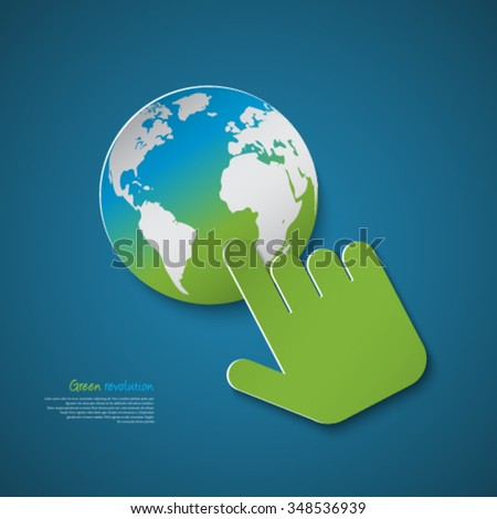 Green revolution concept design. Green hand touching world globe. - stock vector