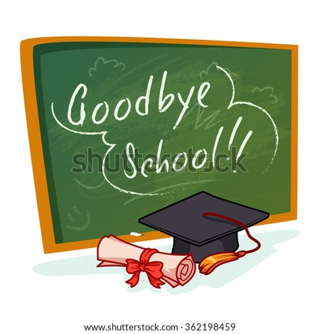 "Green school board with inscription ""Goodbye school."" Graduation cap and diploma. Vector cartoon illustration on a white background. - stock vector"