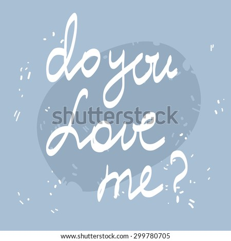 Greeting card concept with a question Do you love me. Vector illustration in romantic retro style - stock vector