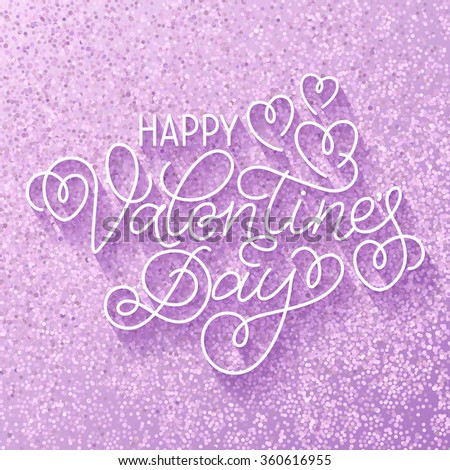 Greeting card design 'Happy Valentine's Day'. Hand lettering with hearts and swashes on sparkling light violet background. - stock vector