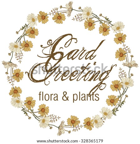 Greeting card. Flora and plants. Wreath of flowers. Grass. Chamomile, Wildflowers. Frame round. Beautiful flower realistic. Drawing engraving. Freehand drawing floral. Herb. Vector stock Illustration.