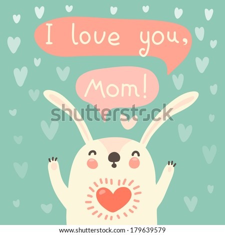 Greeting card for mom with cute rabbt. Vector illustration. - stock vector