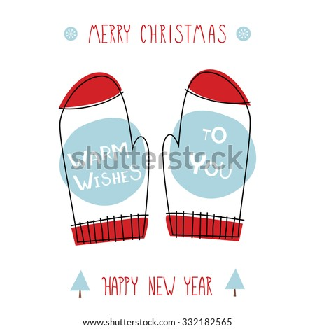 Greeting card: Warm wishes to you. Creative hand drawn card with knitted red mittens. Vector cartoon illustration. Merry Christmas and Happy New Year. - stock vector