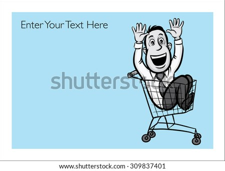 Greeting card with businessman riding in a shopping cart - personalize your card with a custom text - stock vector