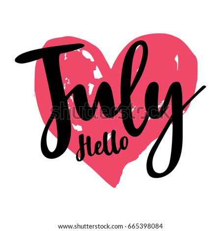 Greeting Card With Phrase Hello July. Spot On The Background. Vector  Isolated Illustration: