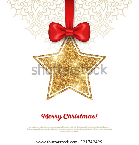 Greeting Card with Shining Gold Star Bauble and Red Silk Ribbon. Vector illustration. Happy New Year, Merry Christmas, Seasons Greetings. - stock vector