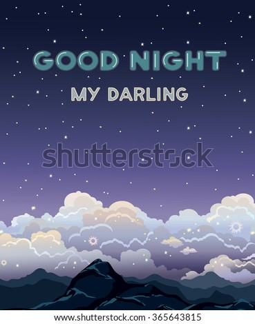 Greeting vector card with text - good night my darling. Nature landscape with clouds, stars and mountain on a dark sky background. Night time. - stock vector
