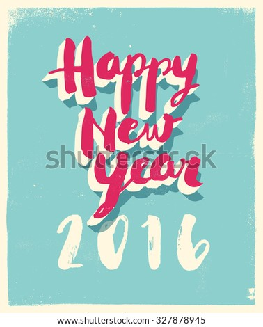 Greetings card with a vintage flavor - Happy New Year 2016 - Vector EPS10. - stock vector