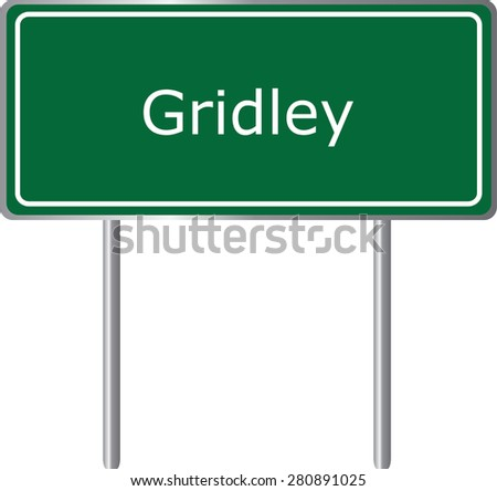 Gridley , California, road sign green vector illustration, road table, USA city - stock vector