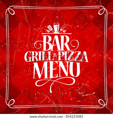 Grill and Pizza bar vintage menu. - stock vector