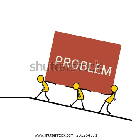 Group of businessman helping to carry big box with message, problem. Teamwork concept. Simple character design and text can be changed or edited.  - stock vector
