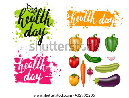 Group of photo realistic vector vegetables. Health Day. Vegetarian healthy food. 3D effect. Modern brush calligraphy. Lettering, handwritten inscription.  Eco organic farm product. Farmers veggies.