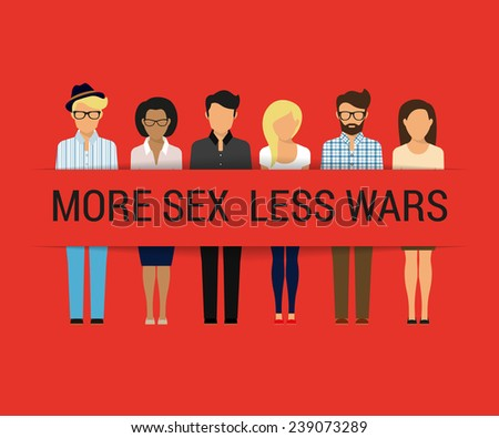 Group of various people with creative propaganda banner on red background. More sex less wars flat modern design illustration - stock vector