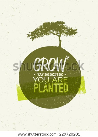 Grow Where You Are Planted Motivation Quote on Recycled Paper Background - stock vector