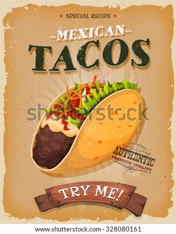 Grunge And Vintage Mexican Tacos Poster. Illustration of a design vintage and grunge textured poster, with appetizing Mexican taco icon, corn wrap and garnish, for fast food snack and takeout menu - stock vector