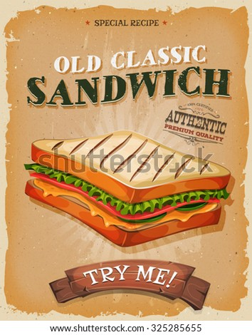 Grunge And Vintage Sandwich Poster/ Illustration of a design vintage and grunge textured poster, with appetizing ham, bread and salad classic sandwich, for fast food snack and takeout menu - stock vector