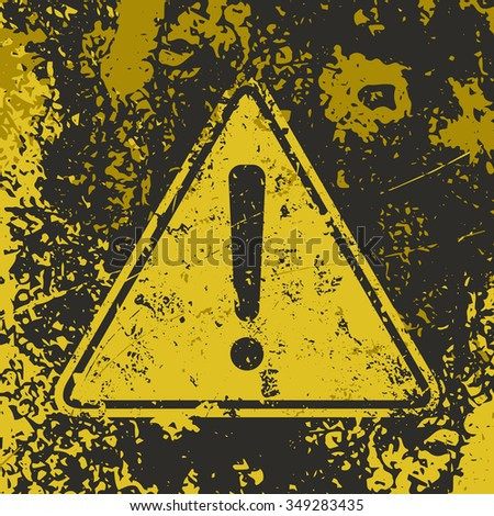 Grunge attention poster. Vector illustration of warning sign with exclamation mark symbol on grungy dirty background in black and yellow colors. It can be used as a poster, wallpaper, t-shirts design.
