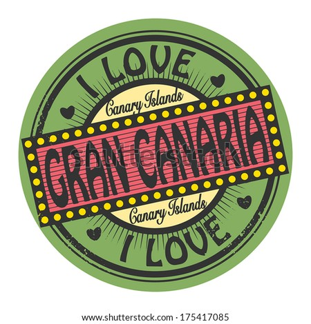 Grunge color stamp with text I Love Gran Canaria inside, vector illustration