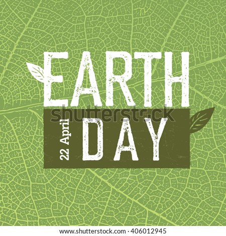 "Grunge Earth Day Logo on green leaf veins texture.  ""Earth day, 22 April"". - stock vector"