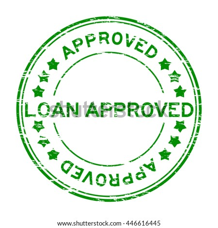 Grunge green loan approve with star rubber stamp