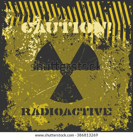 """Grunge poster """"Caution! Radioactive"""". Vector illustration of radioactive sign with caution tape on grungy black and yellow background. It can be used as a poster, wallpaper, t-shirt design. - stock vector"""