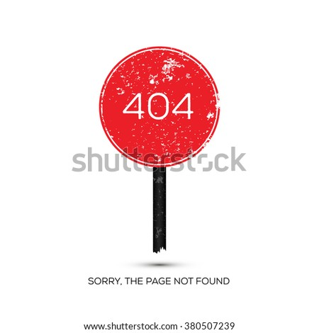 Grunge road sign concept of 404 page. Illustration error page not found. Template reports that the page is not found. Template for your business or web works. - stock vector