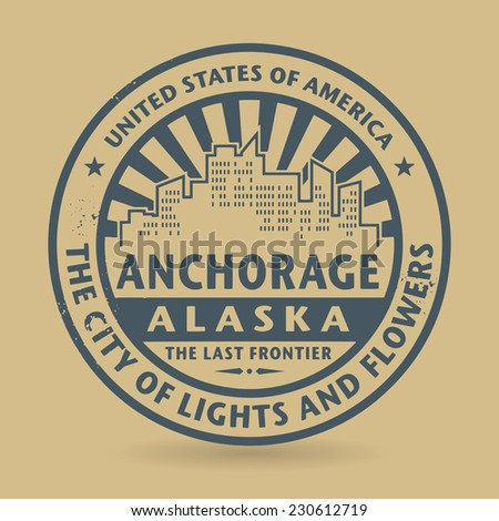 Grunge rubber stamp with name of Anchorage, Alaska, vector illustration