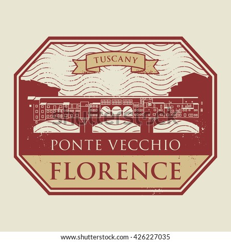 Grunge rubber stamp with old bridge and the name of Florence, Tuscany written inside, vector illustration