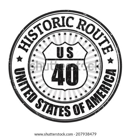 Grunge rubber stamp with text Historic Route 40 on white background, vector illustration - stock vector