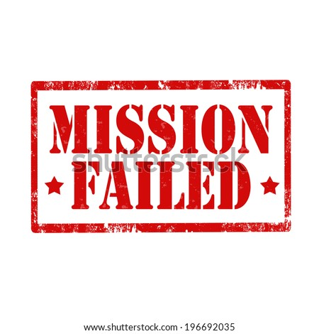 Grunge rubber stamp with text Mission Failed,vector illustration - stock vector