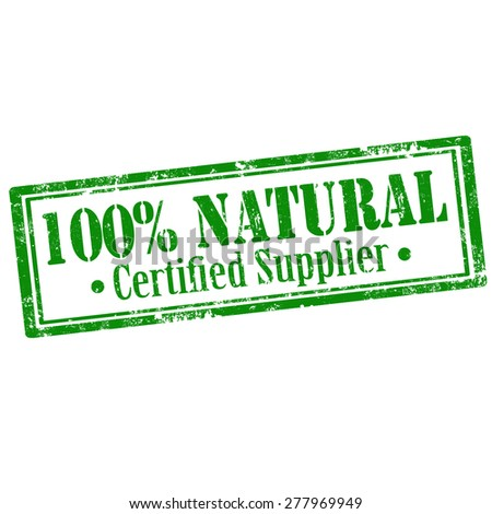 Grunge rubber stamp with text 100% Natural-Certified Supplier,vector illustration - stock vector
