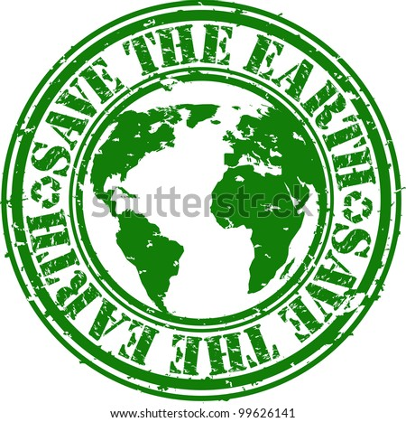 Grunge save the earth rubber stamp, vector illustration - stock vector