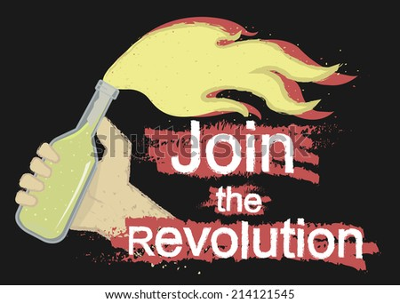 Grunge scratched protest logo with hand holding molotov cocktail and sign: Join the revolution isolated on black - stock vector