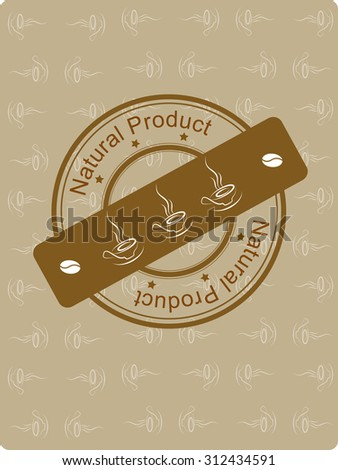 """Grunge stamp """"Natural Procuct""""  on coffee background  - stock vector"""